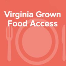 Virginia Grown Food Access